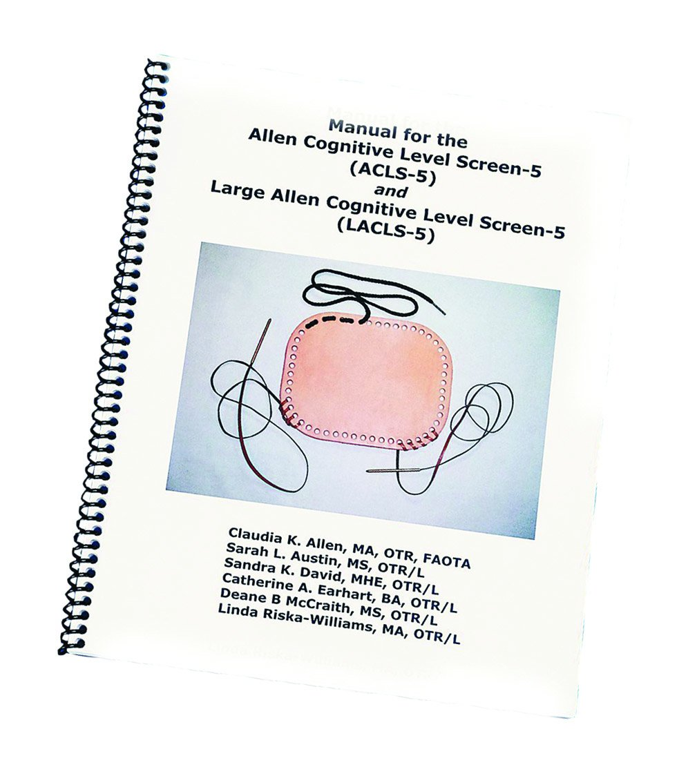 Manual for the Allen Cognitive Level Screen-5 and Large Cognitive Level Screen-5 (2007)