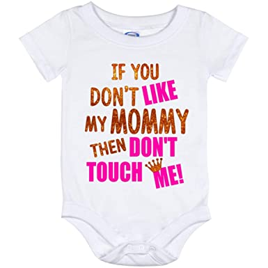 cf44fc97f Amazon.com: If You Don't Like My Mommy Then Don't Touch Me Funny ...