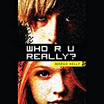 Who R U Really? | Margo Kelly
