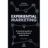 Experiential Marketing: A Practical Guide to Interactive Brand Experiences