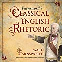 Farnsworth's Classical English Rhetoric Audiobook by Ward Farnsworth Narrated by Bronson Pinchot, Jim Meskimen