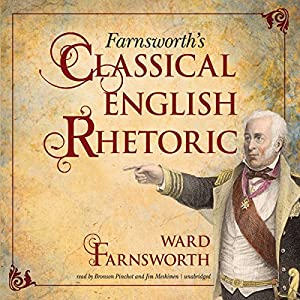 Farnsworth's Classical English Rhetoric Audiobook