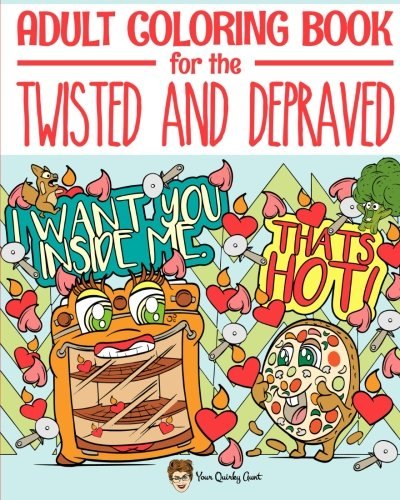 Amazon.com: Adult Coloring Book For The Twisted And Depraved: Funny And  Offensive Words On Unique Patterns For Relaxation And Stress Relief - A  Weird Novelty Gag And Naughty Swear Words For