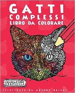 Amazoncom Gatti Complessi Libro Da Colorare Divertimento