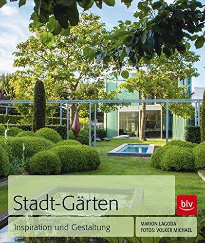Moderne Stadtgärten - Gestaltung / Bepflanzung / Reportagen