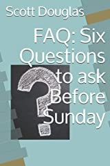 FAQ: Six Questions to ask Before Sunday Paperback