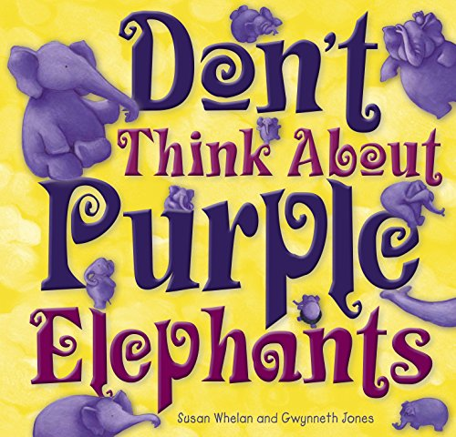 Don't Think About Purple Elephants (Purple Elephant)
