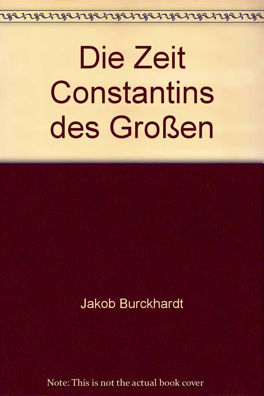 Die Zeit Constantins Des Großen  Bibliothek Der Weltgeschichte