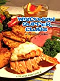 Wisconsin Supper Clubs: An Old Fashioned Experience DVD with Bonus Footage