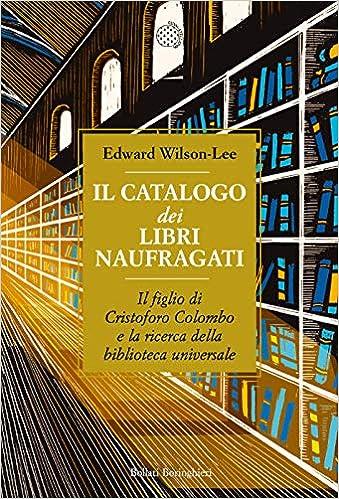 Amazon It Il Catalogo Dei Libri Naufragati Il Figlio Di