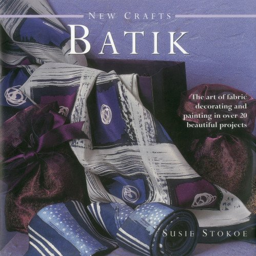 Download New Crafts: Batik: The art of fabric decorating and painting in over 20 beautiful projects pdf