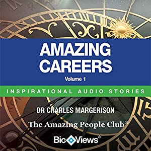 Amazing Careers - Volume 1: Inspirational Stories Audiobook