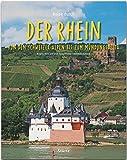 Reise durch... Der Rhein - Von den Schweizer Alpen bis zum Mündungsdelta - Ein Bildband mit über 180 Bildern auf 140 Seiten - STÜRTZ-Verlag