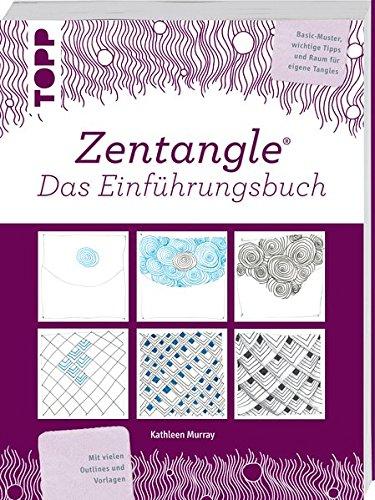 Zentangle Das Einführungsbuch: Basic-Muster, wichtige Tipps und Raum für eigene Tangles