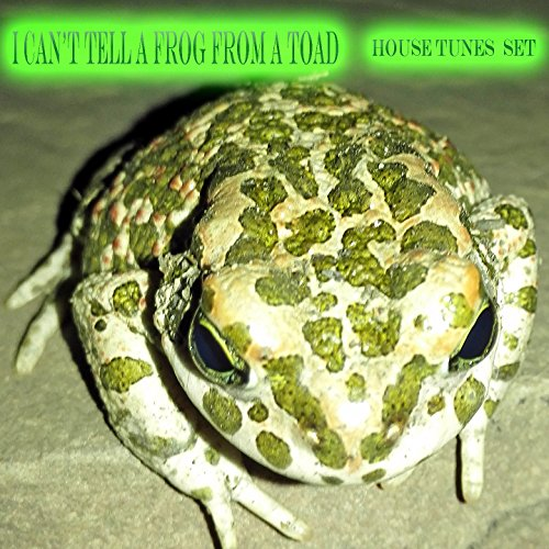 (I Can't Tell a Frog from a Toad (House Tunes Set))