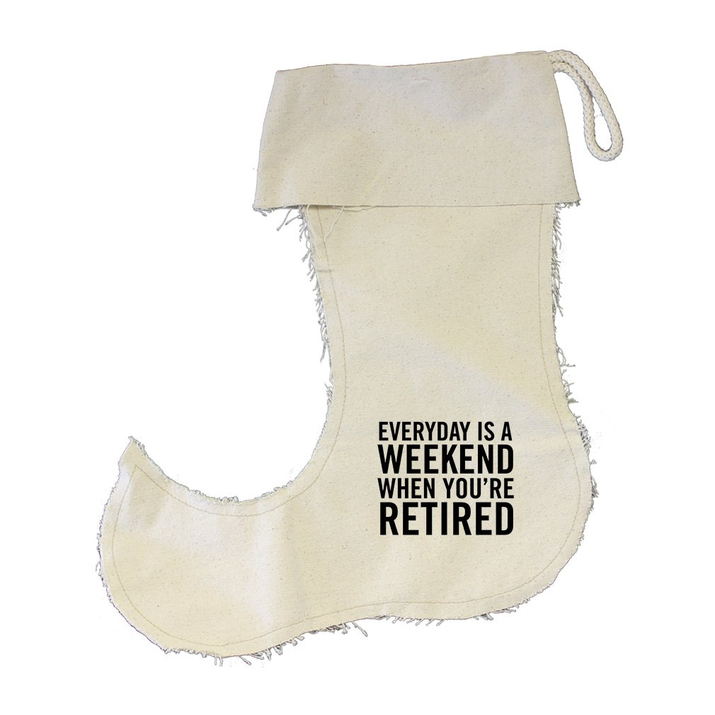 Everyday Is Weekend When You'Re Retired Cotton Canvas Stocking Jester - Small by Style in Print