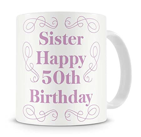 QuotSister Happy 50th Birthdayquot Mug