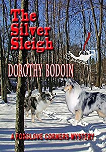 The Silver Sleigh (The Foxglove Corners Series Book 19)