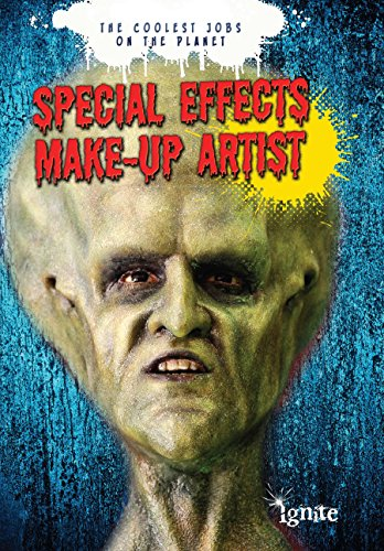 Special Effects Make-up Artist (The Coolest Jobs on the Planet)
