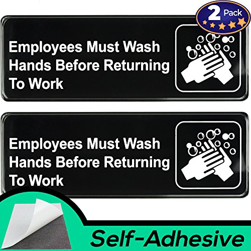 Easy Install Employees Must Wash Hands Before Returning to Work Sign With Self-Adhesive Backing. 2 Pack Set, One Each For The Mens and Womens Restroom. Takes 30 Seconds To Post Above Bathroom Sinks