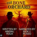 The Bone Orchard: My Haunted Blender's Gay Love Affair, and Other Twisted Tales, Book 1 | Abigail Roux