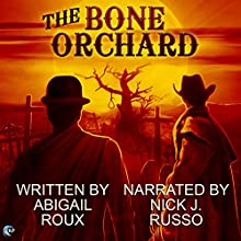 The Bone Orchard: My Haunted Blender's Gay Love Affair, and Other Twisted Tales, Book 1 Audiobook by Abigail Roux Narrated by Nick J. Russo