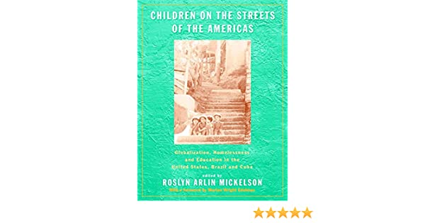 Children On The Streets Of The Americas Globalization Homelessness