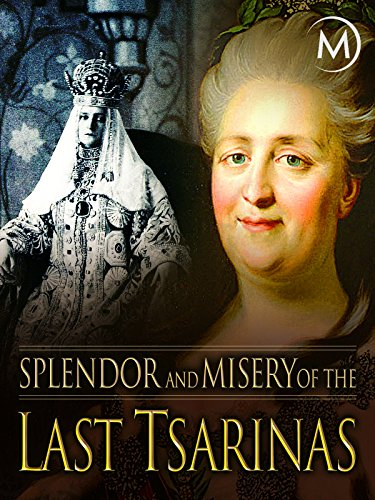 (Splendor and Misery of the Last Tsarinas)