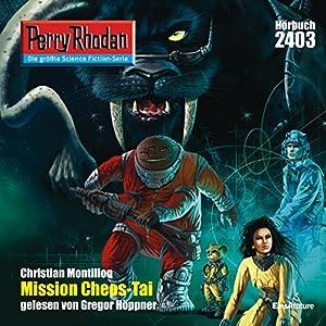 Mission CHEOS-TAI (Perry Rhodan 2403) Hörbuch