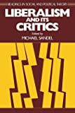 Liberalism and Its Critics (Readings in Social & Political Theory)