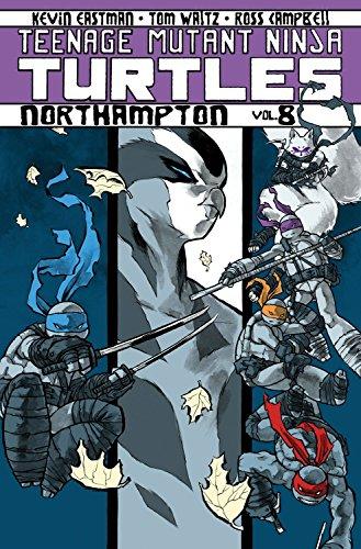 Teenage Mutant Ninja Turtles Volume 8: Northampton (Teenage Mutant Ninja Turtles Graphic Novels)