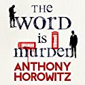 The Word Is Murder Hörbuch von Anthony Horowitz Gesprochen von: Rory Kinnear