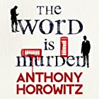 The Word Is Murder Audiobook by Anthony Horowitz Narrated by Rory Kinnear