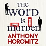 The Word Is Murder | Anthony Horowitz
