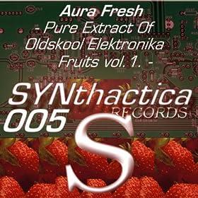 Aura Fresh - Pure Extract Of Oldskool Elektronika Fruits Vol. 1