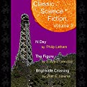 Classic Science Fiction, Volume 3 Audiobook by Philip Latham, Edward Grendon, Alan E. Nourse Narrated by Skip Mahaffey