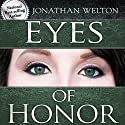 Eyes of Honor: Training for Purity and Righteousness Audiobook by Jonathan Welton Narrated by Jonathan Welton
