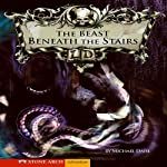 Beast Beneath the Stairs | Michael Dahl