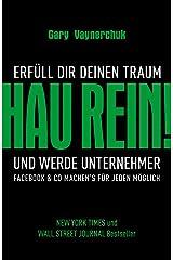 Hau rein!: Erfüll Dir Deinen Traum und werde Unternehmer. Facebook & Co machen's für jeden möglich (German Edition) Edición Kindle