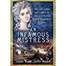 An Infamous Mistress: The Life, Loves and Family of the Celebrated Grace Dalrymple Elliott