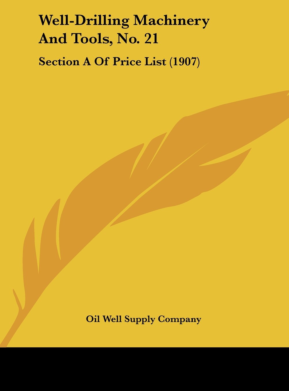 Well-Drilling Machinery And Tools, No. 21: Section A Of Price List (1907) pdf epub