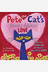 Pete the Cat's Groovy Guide to Love Hardcover