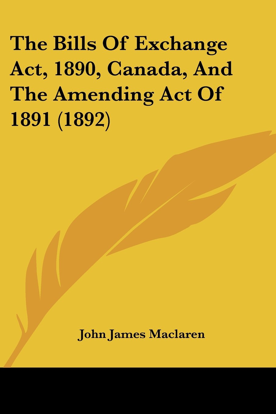 The Bills Of Exchange Act, 1890, Canada, And The Amending Act Of 1891 (1892) pdf epub