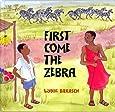 First Come the Zebra