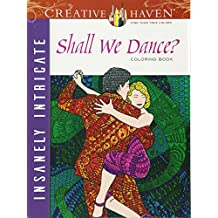 Creative Haven Insanely Intricate Shall We Dance? Coloring Book