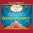 Magruder's Curiosity Cabinet Audiobook by H. P. Wood Narrated by Nancy Wu