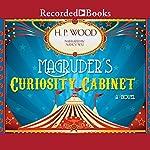 Magruder's Curiosity Cabinet | H. P. Wood