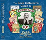 The Book Collector's Guide to L. Frank Baum and Oz, Paul R. Bienvenue, 0615247253