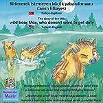 Kirlenmek istemeyen küçük yabandomuzu Can'in hikayesi. Türkçe-Ingilizce: The story of the little wild boar Max, who doesn't want to get dirty. Turkish-English | Wolfgang Wilhelm