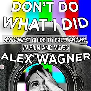 Don't Do What I Did Audiobook